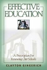 Effective Education : Renewing the Public Schools and Making Them More...