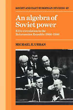 An Algebra of Soviet Power: Elite Circulation in the Belorussian Republic 1966-8