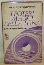 ESOTERISMO OCCULTO  Robert Vautier: I POTERI MAGICI della LUNA - Dellavalle 1971