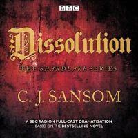 Shardlake: Dissolution. BBC Radio 4 full-cast dramatisation by Sansom, C. J. (CD