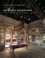 Princely Rajasthan: Rajput Palaces and Mansions by Martinelli, Antonio Michell