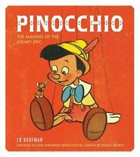 Pinocchio: Making of the Disney Epic by J. B. Kaufman (2015, HC) Disney Press