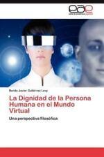 La Dignidad de La Persona Humana En El Mundo Virtual (Paperback or Softback)
