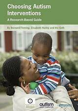 Choosing Autism Interventions: A Research-Based Guide by The Goth, Bernard...