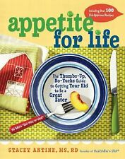 Appetite for Life Getting Kids to Be Great Eaters Stacey Antine New w/Jacket