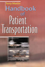 Handbook of Patient Transportation by Terry Martin (Paperback, 2001)