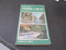 PASSAGGIO A SUD EST Giorgio Moser A.P.E. Mursia 1975 romanzo libro narrativa
