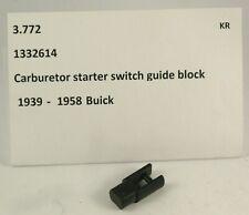 1939-1958 Buick NOS carburetor starter switch guide block 1332614