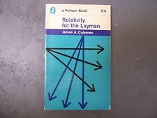 Pelican Book A442 Relativity for the Layman by J A Coleman History Theory Proofs