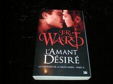 J R Ward : La confrérie de la dague noire 11 : L'amant désiré Bragelonne