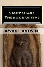 Nightshade: Night Shade: the Book of Five by Davied Kelley (2016, Paperback,...