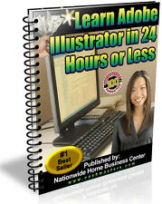 Learn Adobe Illustrator in 24 hours or Less Pdf  Free Shipping Resale Rights