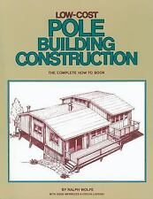NEW Low-Cost Pole Building Construction: The Complete How-To Book by Ralph Wolfe