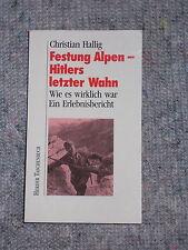 Festung Alpen - Hitlers letzter Wahn , Wie es wirklich war , Zeitzeuge berichtet