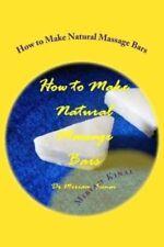 How to Make Natural Massage Bars by Dr Miriam Kinai 9781482566758