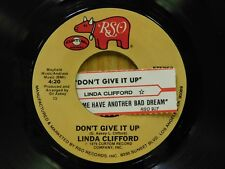 Linda Clifford 45 Dont Give It Up bw Dont Let Me Have Another Bad Dream on RSO