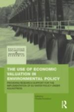 The Use of Economic Valuation in Environmental Policy : Providing Research...
