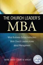 The Church Leader's MBA: What Business School Instructors Wish Church Leaders K