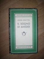 JOHN KNITTEL - IL SOGNO DI AMEDEE - ED:MONDADORI - PRIMA EDIZIONE:1954 (LS)