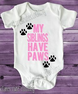 MY SIBLINGS HAVE PAWS, PINK BABY VEST GROW WHITE, all sizes available