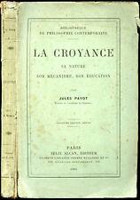 Jules Payot: LA CROYANCE, sa nature-son mécanisme-son éducation.1905-Philosophie