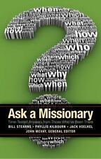 Ask a Missionary: Time-Tested Answers from Those Who've Been There Before