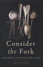 Consider the Fork: A History of How We Cook and Eat-ExLibrary