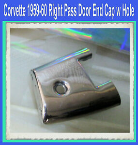 Corvette 1959 1960 Top of the Door End Cap Passenger Side Right Stainless New