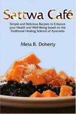 Sattwa Cafe: Simple and Delicious Recipes to Enhance Your Health and Well-Being