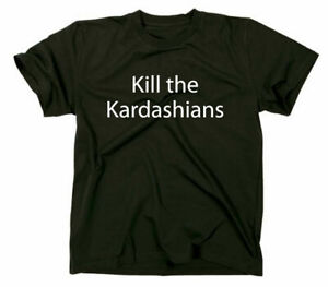 Kill the Kardashians T-Shirt Funshirt Fun Zitat Slogan Spruch Sprüche Slayer