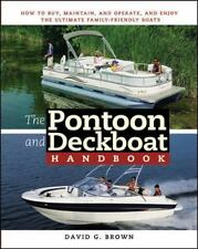 The Pontoon and Deckboat Handbook: How to Buy, Maintain, Operate, and-ExLibrary