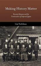 MAKING HISTORY MATTER - YOSHIKAWA, LISA - NEW HARDCOVER BOOK