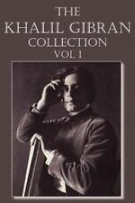 The Khalil Gibran Collection  Volume I: By Khalil Gibran