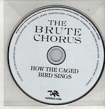 (CM700) The Brute Chorus, How The Caged Bird Sings - DJ CD