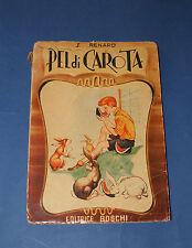 Pel di carota - J. Renard - Editrice Boschi - 1^ edizione 1953 - ILLUSTRATO