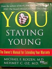 You Staying Young by Mehmet C. Oz, Michael F. Roizen (2007, HC/DJ)