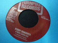 BOBBY BANDIERA-C'mon Caroline/Mean woman Blues 45 RARE Bon Jovi Turnpike Records
