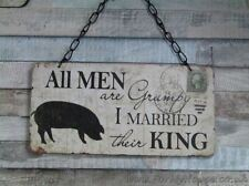 Pig All men are grumpy I married their king plaque sign SG1138