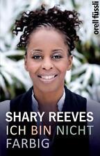 Ich bin nicht farbig von Shary Reeves (2014, Taschenbuch)