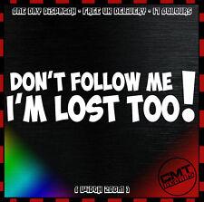 I'm Lost Too! Car / Van Decal Bumper Novelty Sticker JDM euro DUB - 17 Colours