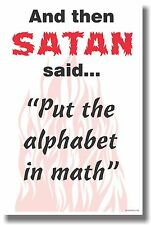 """And Then Satan Said """"Put the Alphabet in Math"""" - NEW Humorous Poster"""
