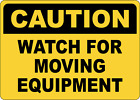 OSHA CAUTION: WATCH FOR MOVING EQUIPMENT | Adhesive Vinyl Sign Decal