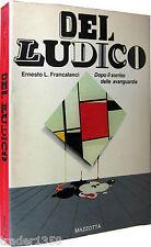 FRANCALANCI Del Ludico Dopo il sorriso delle avanguardie MAZZOTTA 1982