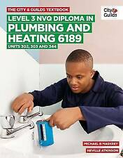 The City & Guilds Textbook: Level 3 NVQ Diploma in Plumbing and Heating 6189 Uni