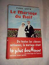 """""""LE MARIAGE DU NAÏF"""" PAUL GUTH (1957) ROMAN / COUV. DE BOILAUGES"""