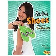 Stylish Shoes for the Crafty Fashionista (Fashion Craft Studio)