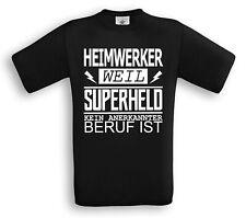 HEIMWERKER weil SUPERHELD kein BERUF ist T-Shirt Hobby Handwerk Vatertag Fun