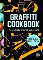 Graffiti Cookbook : The Complete Do-it-Yourself-Guide to Graffiti, Paperback ...