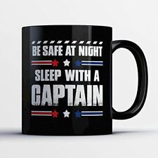 Captain Coffee Mug – Be Safe At Night Sleep With A Captain - Funny 11 oz Black C