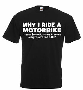 Why I Ride A Motorbike T Shirt Novelty Funny Birthday Xmas Gift Dad Uncle Father